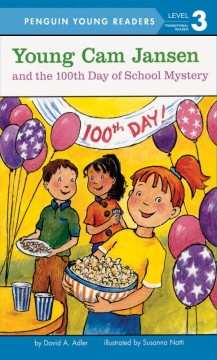 Young Cam Jansen and the 100th day of school mystery /  by David A. Adler ; illustrated by Susanna Natti. - by David A. Adler ; illustrated by Susanna Natti.