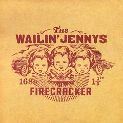 Firecracker /  the Wailin' Jennys