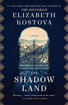 The shadow land : a novel / Elizabeth Kostova.