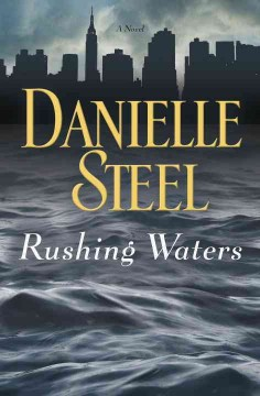 Rushing Waters / Danielle Steel - Danielle Steel