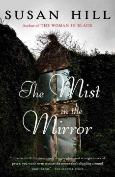 The mist in the mirror : a novel / Susan Hill.