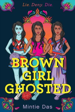 Brown girl ghosted : a novel / by Mintie Das. - by Mintie Das.