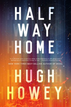 Half way home /  Hugh Howey. - Hugh Howey.