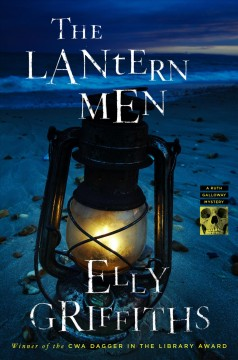 The lantern men : a Ruth Galloway mystery / Elly Griffiths. - Elly Griffiths.
