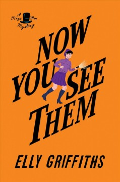 Now you see them /  Elly Griffiths. - Elly Griffiths.