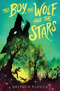The boy, the wolf, and the stars /  Shivaun Plozza. - Shivaun Plozza.