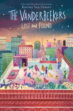 Vanderbeekers lost and found /  by Karina Yan Glaser. - by Karina Yan Glaser.