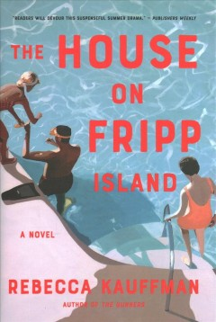 The house on Fripp Island /  Rebecca Kauffman.