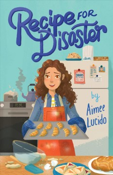 Recipe for disaster /  by Aimee Lucido.