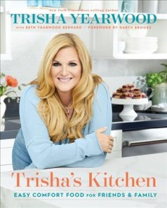 Trisha's kitchen : easy comfort food for friends & family / Trisha Yearwood with Beth Yearwood Bernard ; foreword by Garth Brooks ; [photography by Ben Fink]. - Trisha Yearwood with Beth Yearwood Bernard ; foreword by Garth Brooks ; [photography by Ben Fink].