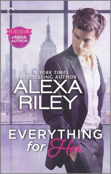 Everything for her /  Alexa Riley.