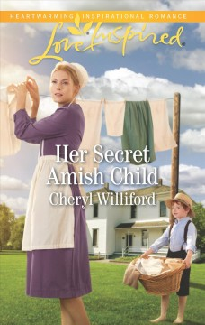 Her secret Amish child /  Cheryl Williford.