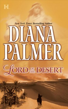 Lord of the desert /  Diana Palmer.