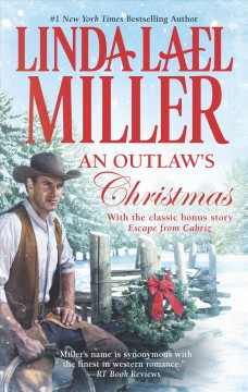 An outlaw's Christmas /  Linda Lael Miller.
