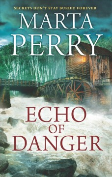 Echo of danger /  Marta Perry.