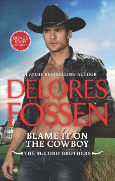 Blame it on the cowboy /  Delores Fossen.