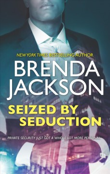 Seized by seduction /  Brenda Jackson.