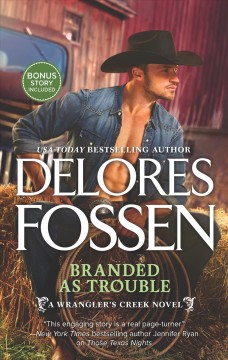 Branded as trouble /  Delores Fossen.