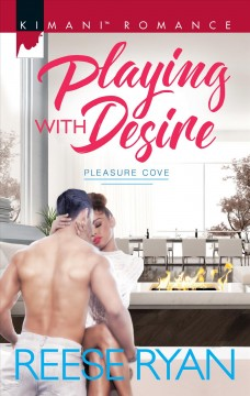 Playing with desire /  Reese Ryan. - Reese Ryan.