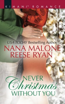 Never Christmas without you /  Nana Malone, Reese Ryan. - Nana Malone, Reese Ryan.