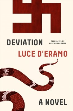 Deviation /  Luce D'Eramo ; translated from the Italian by Anne Milano Appel. - Luce D'Eramo ; translated from the Italian by Anne Milano Appel.