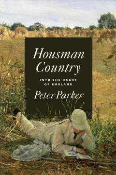 Housman country : into the heart of England / Peter Parker.