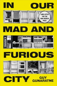 In our mad and furious city /  Guy Gunaratne.