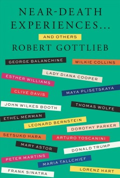 Near-death experiences, and others /  Robert Gottlieb.