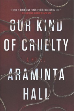 Our kind of cruelty /  Araminta Hall.