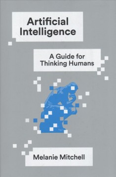 Artificial intelligence : a guide for thinking humans / Melanie Mitchell. - Melanie Mitchell.