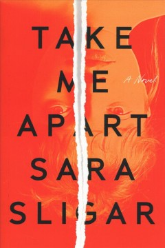 Take me apart /  Sara Sligar. - Sara Sligar.