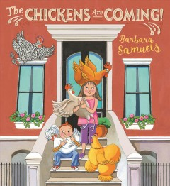 The chickens are coming! /  Barbara Samuels.
