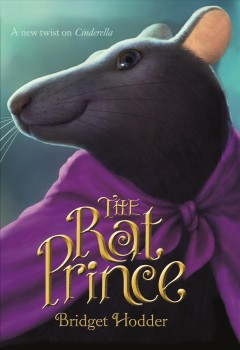 The rat prince /  Bridget Hodder. - Bridget Hodder.