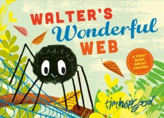 Walter's wonderful web /  Tim Hopgood.