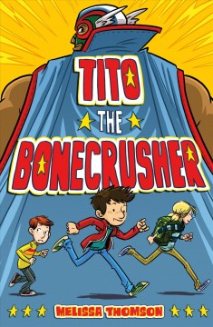Tito the Bonecrusher /  Melissa Thomson. - Melissa Thomson.