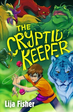 The cryptid keeper /  Lija Fisher. - Lija Fisher.