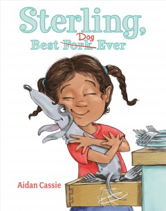 Sterling, best dog ever /  Aidan Cassie. - Aidan Cassie.