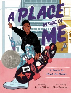 A place inside of me / A Poem to Heal the Heart Zetta Elliott ; illustrations by Noa Denmon.