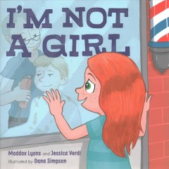I'm not a girl : a transgender story / Maddox Lyons and Jessica Verdi ; illustrated by Dana Simpson. - Maddox Lyons and Jessica Verdi ; illustrated by Dana Simpson.