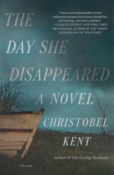 The day she disappeared /  Christobel Kent.