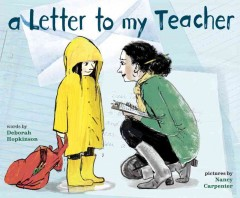 A letter to my teacher /  Deborah Hopkinson ; illustrated by Nancy Carpenter.