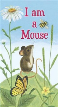 I am a Mouse /  by Ole Risom ; illustrated by John P. Miller. - by Ole Risom ; illustrated by John P. Miller.