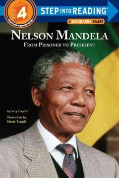 Nelson Mandela : from prisoner to president / by Suzy Capozzi ; illustrations by Nicole Tadgell. - by Suzy Capozzi ; illustrations by Nicole Tadgell.