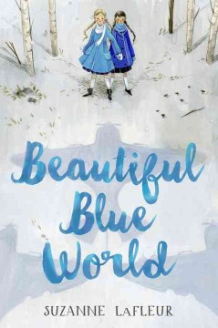 Beautiful blue world /  Suzanne LaFleur.