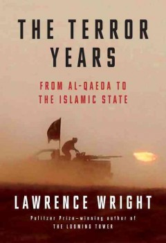 The terror years : from al-Qaeda to the Islamic State / Lawrence Wright.