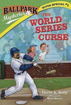 The World Series curse /  by David A. Kelly ; illustrated by Mark Meyers.