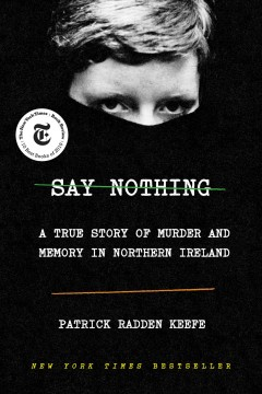 Say Nothing / Patrick Radden Keefe