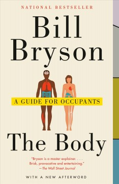The body : a guide for occupants / Bill Bryson. - Bill Bryson.