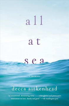 All at sea /  Decca Aitkenhead. - Decca Aitkenhead.