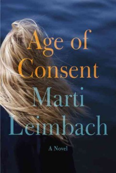 Age of consent : a novel / Marti Leimbach.